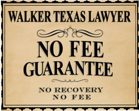 Walker Texas Lawyer No Fee Guarantee